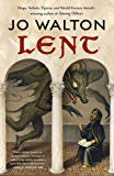 Lent: A Novel of Many Returns