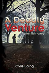 A Deadly Venture (A Max Dexter Mystery Book 2) Kindle Edition