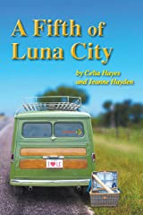 A Fifth of Luna City (The Chronicles of Luna City Book 5) Kindle Edition