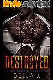 Destroyed: A Dark MC Romance (American Street Kings Book 4)