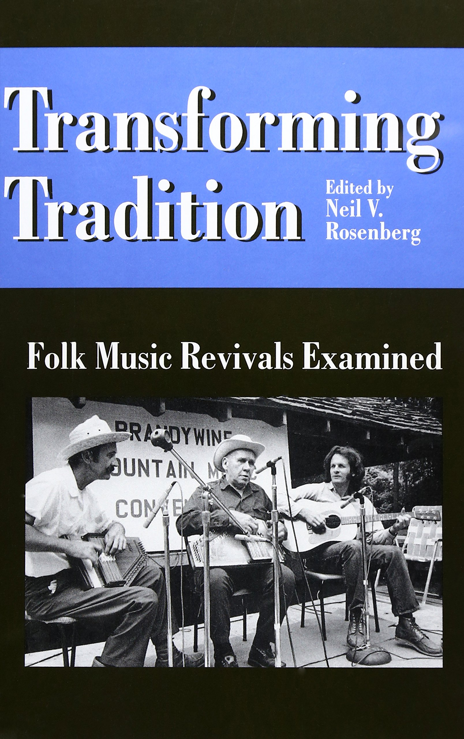 Transforming Tradition: FOLK MUSIC REVIVALS EXAMINED (Folklore and Society)