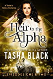 Heir to the Alpha: Episodes 1 & 2: A Tarker's Hollow Serial