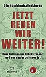 Jetzt reden wir weiter!: Neue Beiträge zur DDR-Wirtschaft und was daraus zu lernen ist (German Edition)