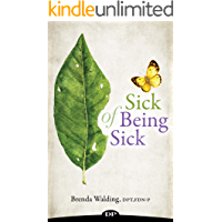 Sick of Being Sick: The Woman's Holistic Guide to Conquering Chronic Illness