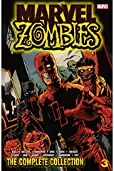 Marvel Zombies: The Complete Collection Vol. 3: The Complete Collection Volume 3 Kindle Edition
