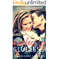 Perfectly Clueless: A Bayfield High Romance Book 3 (Bayfield High Series)