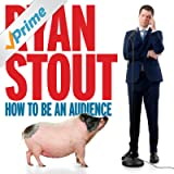 How to Be an Audience [Explicit]