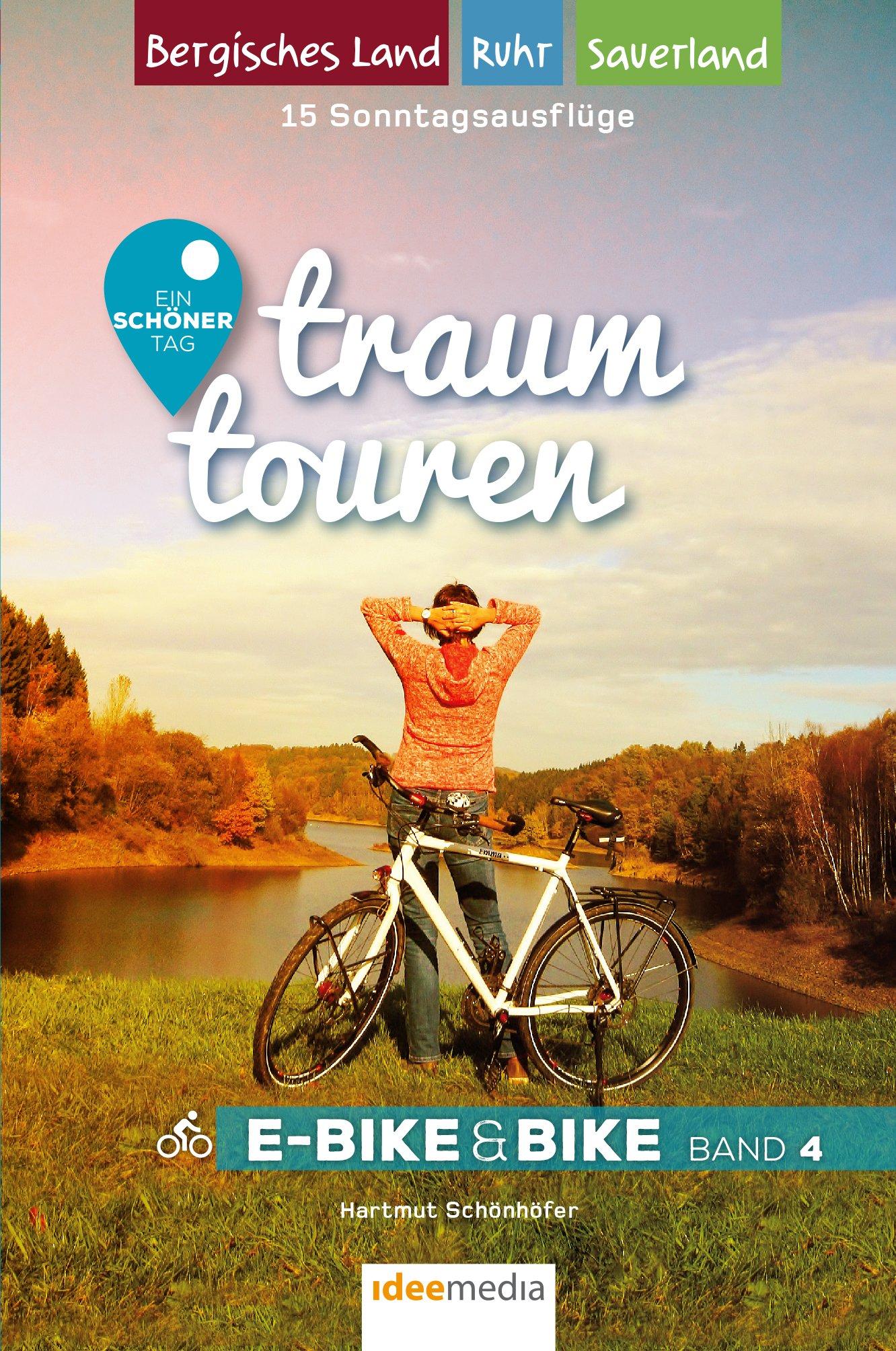 Traumtouren E Bike And Bike Band 4  Ein Schöner Tag   15 Sonntagstouren Mit E Bike And Bike. Bergisches Land Sauerland Ruhrgebiet  Traumtouren E BikeandBike   Radführer Von Ideemedia
