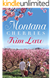 Montana Cherries (The Wildes of Birch Bay Book 1)