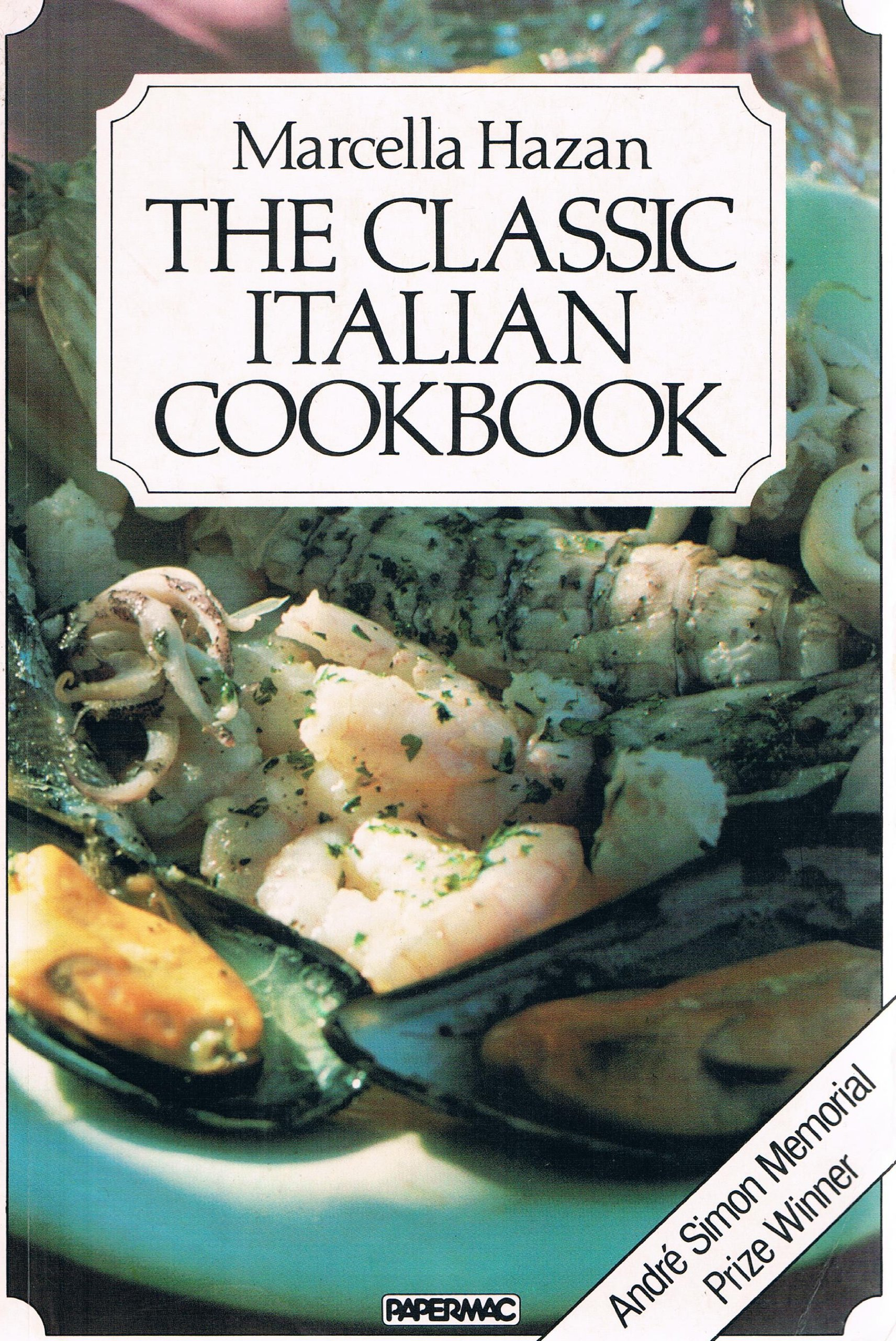 The classic italian cookbook the art of italian cooking and the the classic italian cookbook the art of italian cooking and the italian art of eating marcella hazan 9780333322765 amazon books forumfinder Images