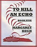 To Kill An Echo (Barb Stark mysteries Book 5)