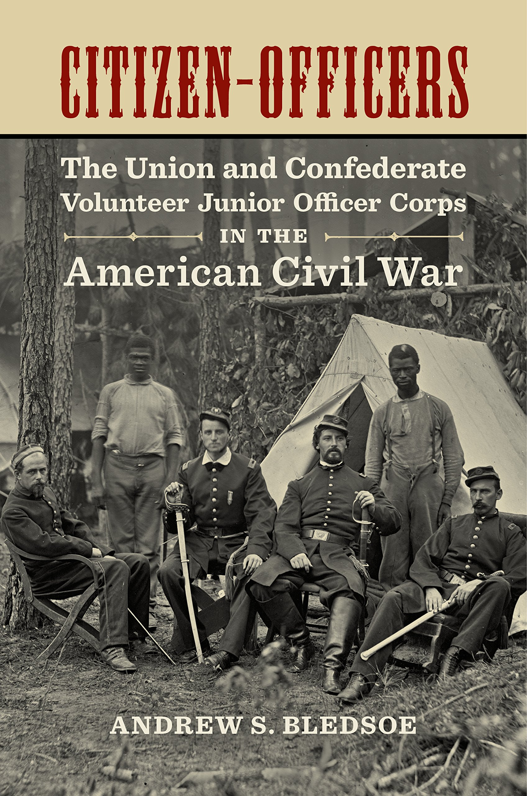 Citizen-Officers: The Union and Confederate Volunteer Junior Officer Corps in the American Civil War (Conflicting Worlds: New Dimensions of the American Civil War)