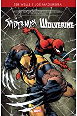 Spider-Man and Wolverine by Wells & Madureira Kindle Edition