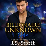 Billionaire Unknown: The Billionaire's Obsession, Blake