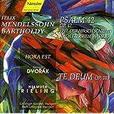 Mendelssohn: Psalm 42, Op. 42 / Dvorak: Te Deum, Op. 103