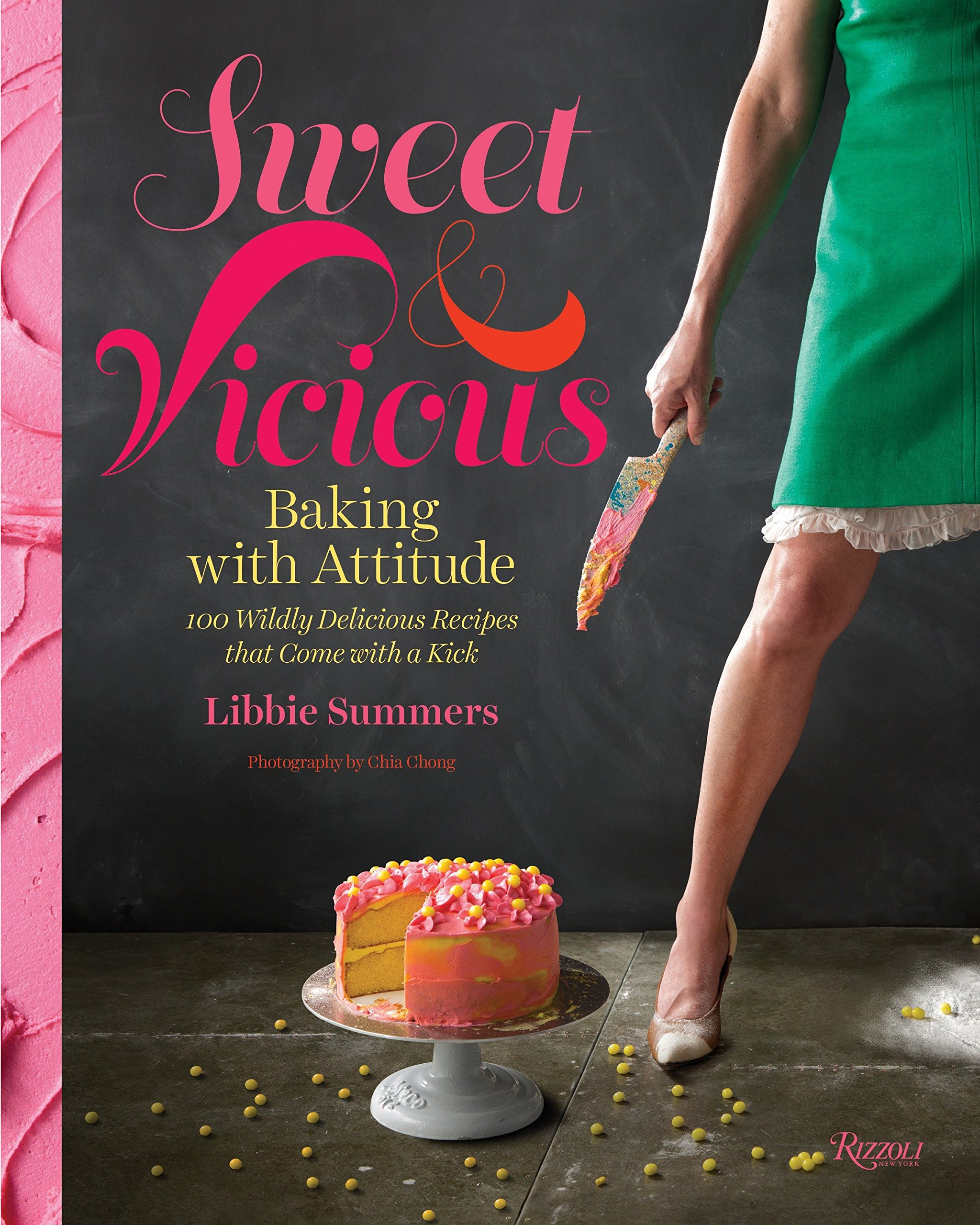 Sweet and Vicious: Baking with Attitude by Rizzoli