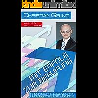 Mit Erfolg zur Berufung - Finden Sie Ihre Leidenschaft und erreichen Sie Ihre Ziele (TAKE AKTION NOW 1) (German Edition)