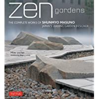 ZEN Gardens: The Complete Works of Shunmyo Masuno, Japan's Leading Garden Designer