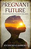 Pregnant Future: No One Knows What Tomorrow Will Bring