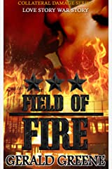 Field of Fire: Techno Thriller. Technothriller With New Adult Romance, (Collateral Damage Book 3) Kindle Edition
