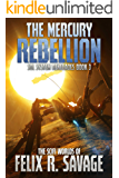 The Mercury Rebellion: A Space Opera Thriller (Sol System Renegades Book 3)