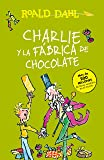 Charlie y la fábrica de chocolate / Charlie and the Chocolate Factory (Roald Dalh Collection) (Spanish Edition)