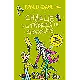 Charlie y la fábrica de chocolate / Charlie and the Chocolate Factory (Colección Roald Dahl) (Spanish Edition)