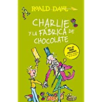 Charlie Y La Fábrica de Chocolate / Charlie and the Chocolate Factory = Charlie and the Chocolate Factory (Roald Dalh…