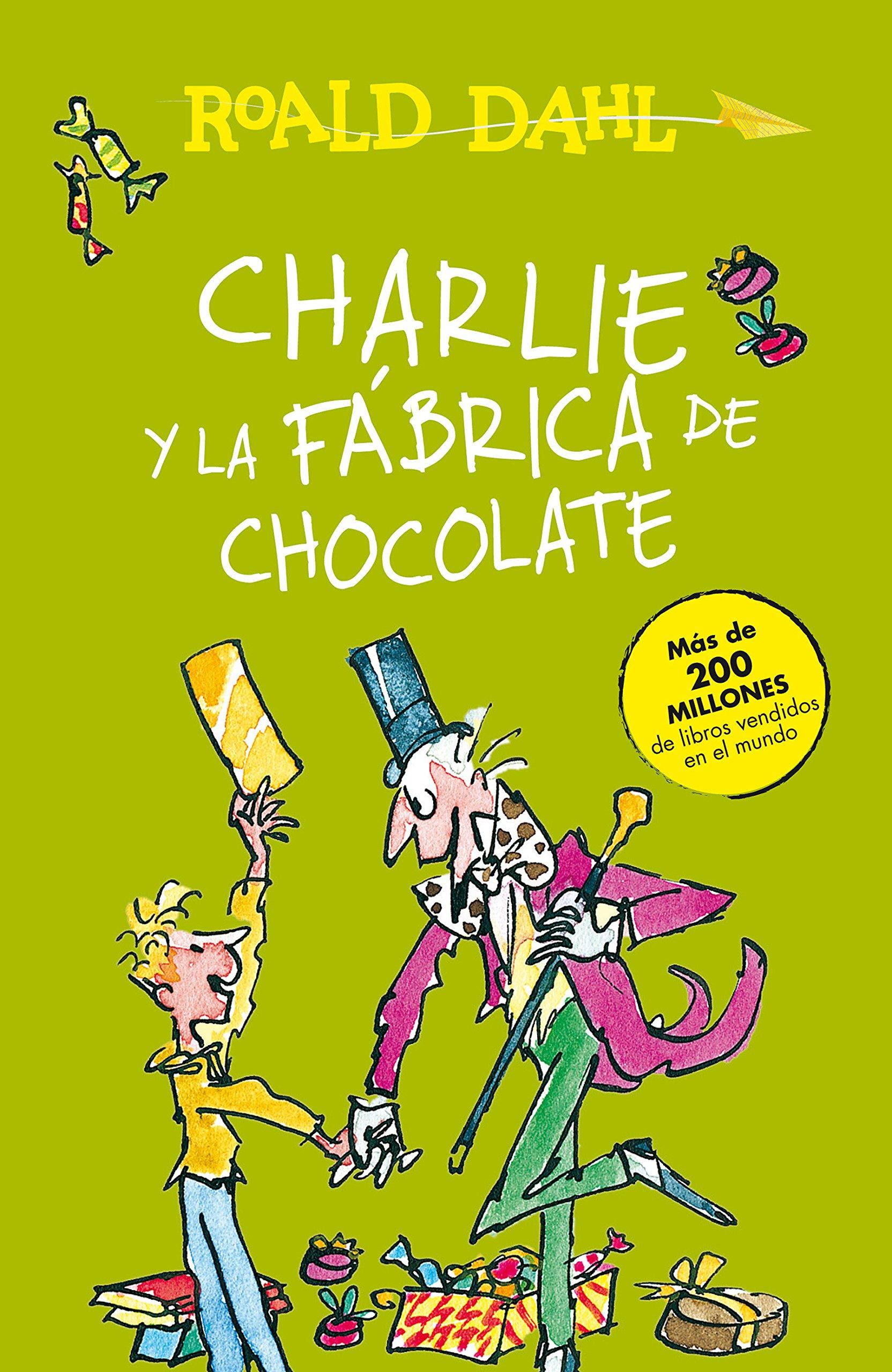 Charlie y la Fábrica de Chocolate = Charlie and the Chocolate Factory Tapa blanda – 27 mar 2018 Roald Dahl ALFAGUARA INFANTIL 1947783351 Behavior;Fiction.