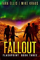 Fallout: Book 3 in the Thrilling Post-Apocalyptic Survival Series: (Flashpoint - Book 3) Kindle Edition