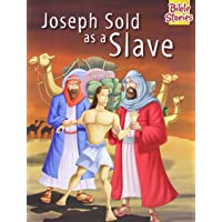 Joseph Sold As A Slave: 1 (Bible Stories)