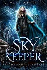 Sky Keeper (The Drowning Empire Book 1) Kindle Edition
