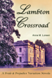 Lambton Crossroads: A Pride & Prejudice Variation Novela