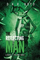 The Reflecting Man - Volume Three Kindle Edition