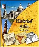 SPECTRUM'S Historical Atlas of India