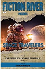 Fiction River Presents: Space Travelers Kindle Edition