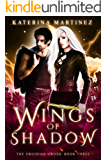 Wings of Shadow (The Obsidian Order Book 3)