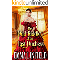 The Odd Riddle of the Lost Duchess: A Historical Regency Romance Novel