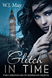 Glitch in Time: Paranormal, Tattoo, Supernatural, Coming of Age, Romance (The Chronicles of Kerrigan Sequel Book 4) (English Edition)
