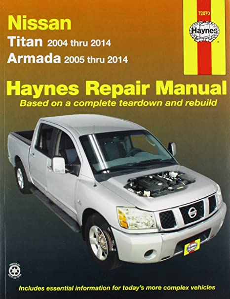 amazon com haynes nissan titan 2004 thru 2014 and armada 2005 rh amazon com 2004 nissan titan factory service manual 2007 Nissan Titan Repair Manual
