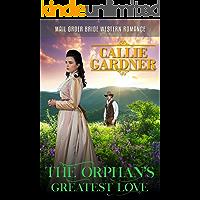 The Orphan's Greatest Love: Historical Western Romance