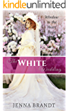 The White Wedding: Christian Western Historical (Window to the Heart Saga Spin-off Book 2) (English Edition)