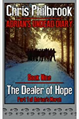 The Dealer of Hope: Adrian's March, Part One (Adrian's Undead Diary Book 9)