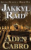Jakkyl Raid (Island Survival Book 1)