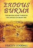 Exodus Burma: The British Escape through the Jungles of Death 1942-43