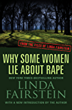 Why Some Women Lie About Rape (From the Files of Linda Fairstein Book 6)