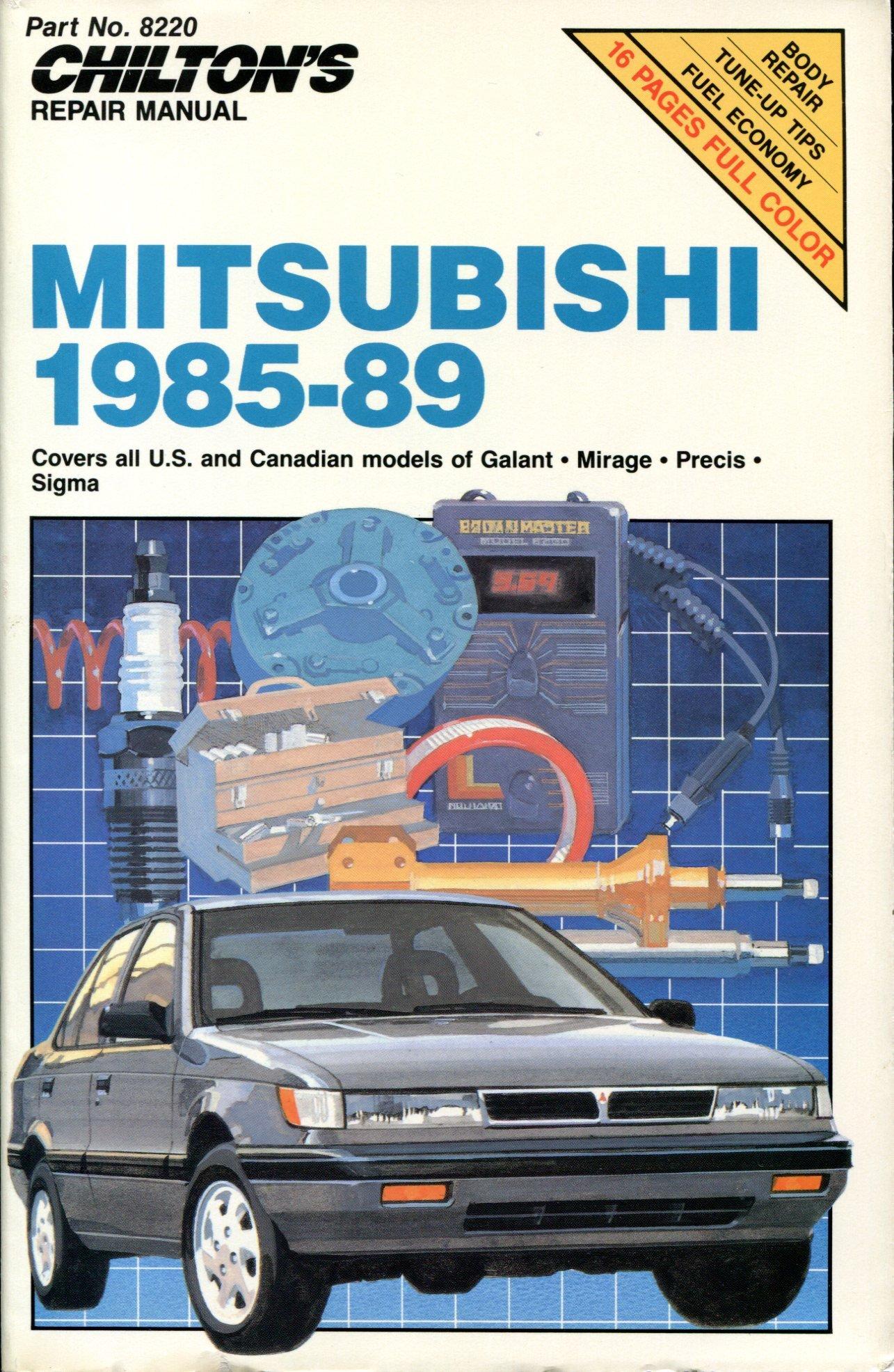 Chilton's Repair Manual: Mitsubishi 1985-89 : Covers All U.S. and Canadian  Models of Galant, Mirage, Precis, Sigma: Chilton Book Company:  9780801982200: ...