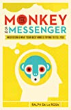 The Monkey Is The Messenger: Meditation and What Your Busy Mind Is Trying to Tell You