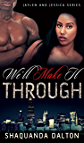 We'll Make It Through (Book 3) (Jaylen and Jessica)