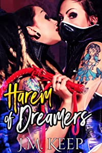 Harem of Dreamers: A Pulpy, Post Apocalyptic and Polyamorous Romance Novel (When Dreamers Wake Book 1)
